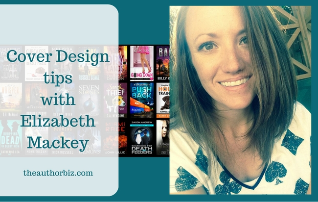 Author Biz – Cover Design Tips with Elizabeth Mackey